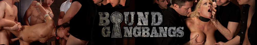 Bound GangBangs